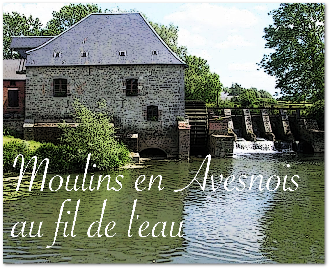 Moulins en Avesnois au fil de l'eau